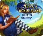 Jocul Alice's Wonderland: Cast In Shadow
