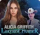 Jocul Alicia Griffith: Lakeside Murder
