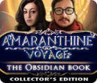 Jocul Amaranthine Voyage: The Obsidian Book Collector's Edition