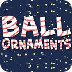 Jocul Ball Ornaments
