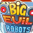 Jocul Big Evil Robots