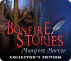 Jocul Bonfire Stories: Manifest Horror Collector's Edition