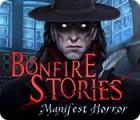 Jocul Bonfire Stories: Manifest Horror