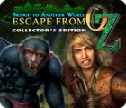 Jocul Bridge to Another World: Escape From Oz Collector's Edition