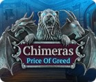 Jocul Chimeras: Price of Greed