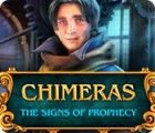 Jocul Chimeras: The Signs of Prophecy