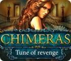 Jocul Chimeras: Tune Of Revenge