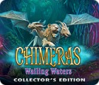 Jocul Chimeras: Wailing Waters Collector's Edition