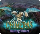 Jocul Chimeras: Wailing Waters