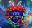 Jocul Christmas Stories: Alice's Adventures