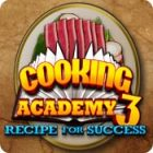 Jocul Cooking Academy 3: Recipe for Success