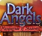 Jocul Dark Angels: Masquerade of Shadows