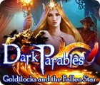 Jocul Dark Parables: Goldilocks and the Fallen Star