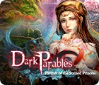 Jocul Dark Parables: Portrait of the Stained Princess