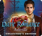Jocul Dark Romance: Ashville Collector's Edition