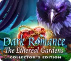 Jocul Dark Romance: The Ethereal Gardens Collector's Edition