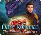 Jocul Dark Romance: The Ethereal Gardens