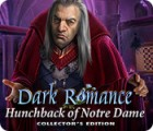 Dark Romance: Hunchback of Notre-Dame Collector's Edition game
