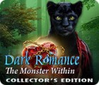 Jocul Dark Romance: The Monster Within Collector's Edition