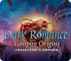 Jocul Dark Romance: Vampire Origins Collector's Edition