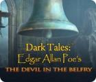 Jocul Dark Tales: Edgar Allan Poe's The Devil in the Belfry