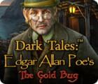 Jocul Dark Tales: Edgar Allan Poe's The Gold Bug