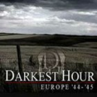 Jocul Darkest Hour Europe '44-'45