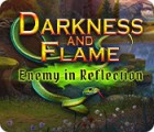 Jocul Darkness and Flame: Enemy in Reflection