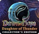 Jocul Dawn of Hope: Daughter of Thunder Collector's Edition