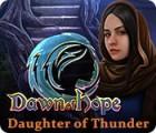 Jocul Dawn of Hope: Daughter of Thunder