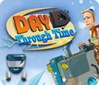 Jocul Day D: Through Time