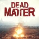 Jocul Dead Matter
