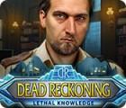 Jocul Dead Reckoning: Lethal Knowledge