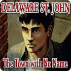 Jocul Delaware St. John: The Town with No Name