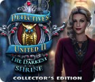 Jocul Detectives United II: The Darkest Shrine Collector's Edition