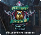 Jocul Detectives United III: Timeless Voyage Collector's Edition