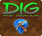 Jocul Dig The Ground