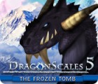 Jocul DragonScales 5: The Frozen Tomb