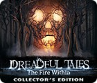 Jocul Dreadful Tales: The Fire Within Collector's Edition