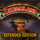 Jocul Dreamland Extended Edition