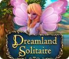 Jocul Dreamland Solitaire