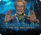 Jocul Edge of Reality: Call of the Hills