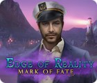 Jocul Edge of Reality: Mark of Fate