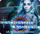 Jocul Enchanted Kingdom: A Stranger's Venom