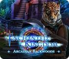 Jocul Enchanted Kingdom: Arcadian Backwoods