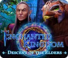 Jocul Enchanted Kingdom: Descent of the Elders