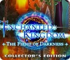 Jocul Enchanted Kingdom: Fiend of Darkness Collector's Edition