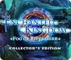 Jocul Enchanted Kingdom: Fog of Rivershire Collector's Edition