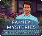 Jocul Family Mysteries: Echoes of Tomorrow