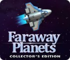Jocul Faraway Planets Collector's Edition